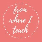 From Where I Teach