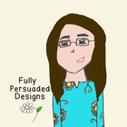 Fully Persuaded Designs