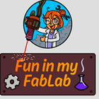 Fun in My Fab Lab