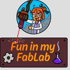 Fun in My Fab Lab