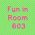 Fun in Room 603