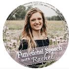 Functional Speech with Rachel