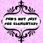 Fun's Not Just for Elementary