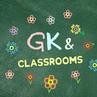 GK and Classrooms