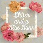 Glitter and a Glue Gunn