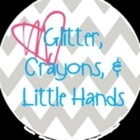 Glitter Crayons and Little Hands