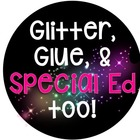 Glitter Glue and Special Ed too