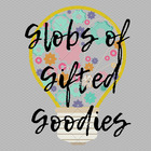 Globs of Gifted Goodies