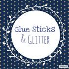 Glue Sticks and Glitter