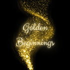 Golden Beginnings