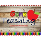 Gone Teaching- Classroom Resources