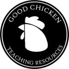 Good Chicken Teaching Resources