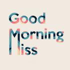 Good Morning Miss