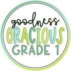 Goodness Gracious Grade 1