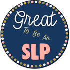 Great To Be An SLP