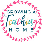Growing A Teaching Home