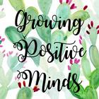 Growing Positive Minds