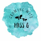 Growing with Miss G