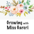 Growing with Miss Gareri