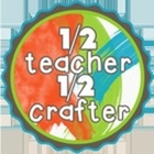 Half Teacher Half Crafter