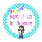 Ham it Up in Science