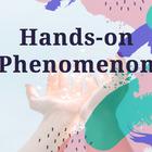 Hands-on Phenomenon
