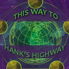 Hank's Highway