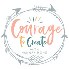 Hannah Mohs - Courage to Create