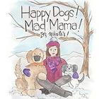 Happy Dogs Mad Mama Books