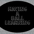 Having a Ball Learning