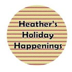 Heather's Holiday Happenings