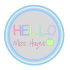 Hello Miss Hayes
