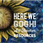 Here We Gogh - Art Teacher Resources