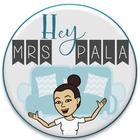 Hey Mrs Pala