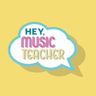 Hey Music Teacher