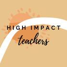 High Impact Teachers