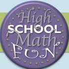High School Math Fun