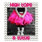High Tops and Tutus