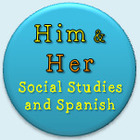 Him and Her - Social Studies and Spanish