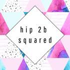 Hip 2B Squared