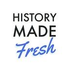 History Made Fresh
