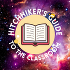 Hitchhiker's Guide to the Classroom