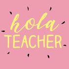 Hola Teacher