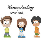 Homeschooling and us