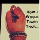 How I Would Teach That