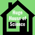 Huge House of Science