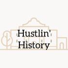 Hustlin' History