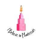 I Believe in Montessori