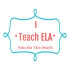 I Teach ELA You Do the Math