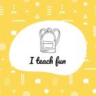 I Teach Fun